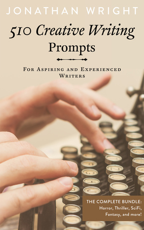 510 Creative Writing Prompts: For Aspiring and Experienced Writers