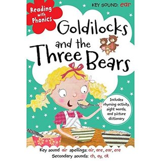 Reading with Phonics Goldilocks and the Three Bears