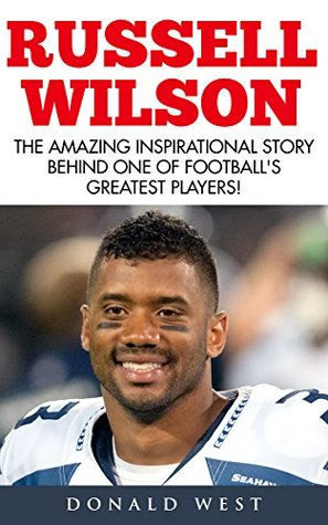 Russell Wilson: The Amazing Inspirational Story Behind One Of Football's Greatest Players!