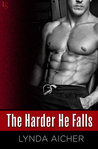 The Harder He Falls (Kick, #1)