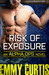 Risk of Exposure (Alpha Ops, #6) by Emmy Curtis