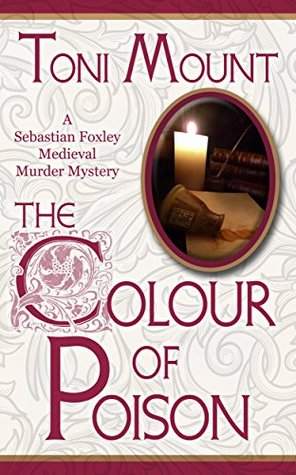 The Colour of Poison (Sebastian Foxley Medieval Mystery #1)
