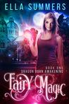 Fairy Magic (Dragon Born Awakening, #1)