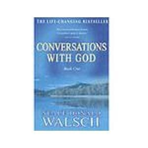 Conversations with God, an Uncommon Dialogue Book 1