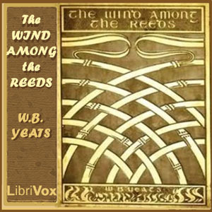 The Wind Among the Reeds - W.B. Yeats