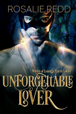 Unforgettable Lover: Worlds of Lemuria: Earth Colony(Worlds of Lemuria: Earth Colony 0.5)