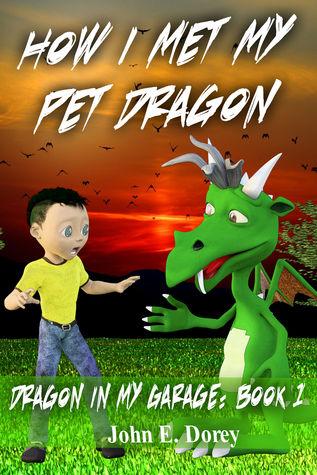 How I Met My Pet Dragon (Dragon In My Garage #1)