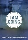 I Am Going