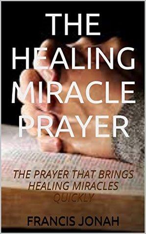 BOOKS:THE HEALING MIRACLE PRAYER:Spiritual:Christian:Healing