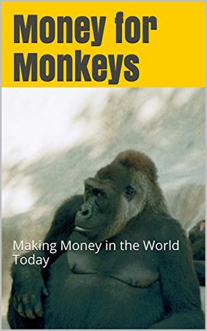 Money for Monkeys: Money Mechanics