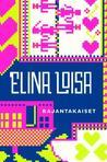 Rajantakaiset by Elina Loisa