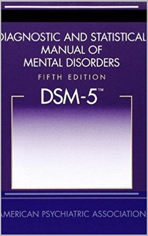 Diagnostic and Statistical Manual of Mental Disorders (DSM-5(tm)): American Psychiatric Pub; 5 edition