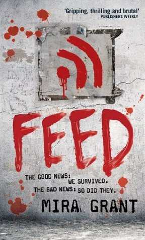 Feed (Newsflesh Trilogy, #1) por Mira Grant