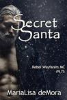 Secret Santa (Rebel Wayfarers MC, #9.75)
