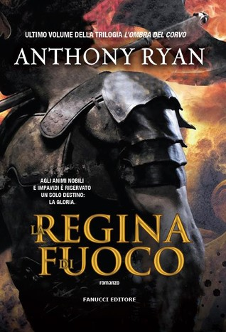La regina di fuoco by Anthony Ryan