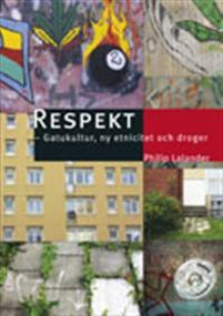 Respekt: Gatukultur, ny etnicitet och droger