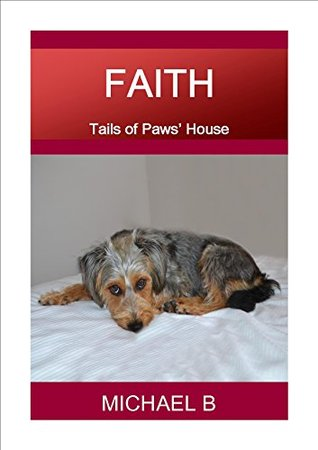 FAITH (Tails of Paws' House Book 1)