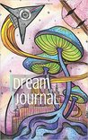 Dream Journal Diary: Write, Sketch and Color Your Dreams