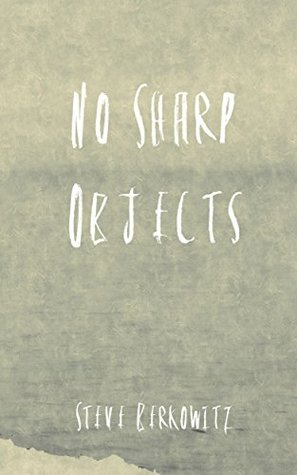 No Sharp Objects: A Collection of Poetry