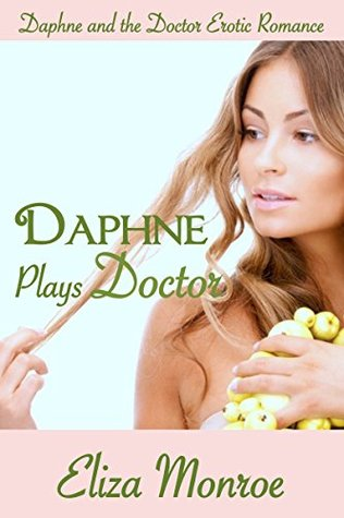 Daphne Plays Doctor (Daphne and the Doctor Erotic Romance Book 1)