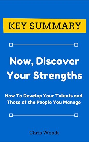 [KEY SUMMARY] Now, Discover Your Strengths (Top Rated 30-min Series)