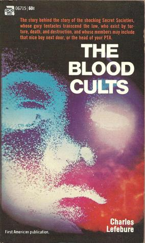 The Blood Cults: They Were Dedicated to Torture, Lust and Murder