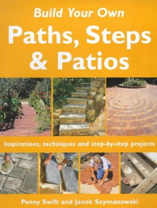 Build Your Own Outdoor Paths, Steps and Patios