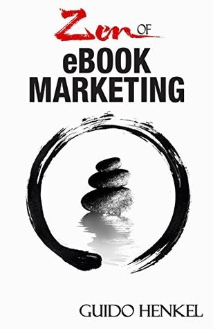 Zen of eBook Marketing: An Overview of the Marketing Tools That Can Help Make your Book a Success