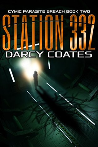 Station 332: cymic parasite breach book two by Darcy Coates