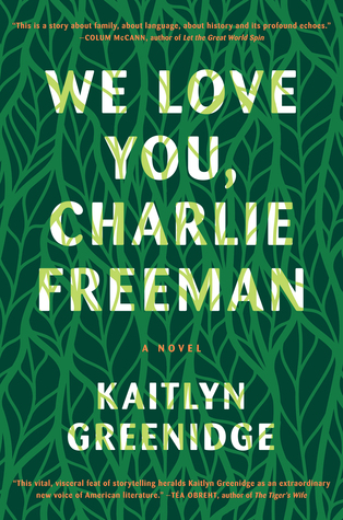 We Love You, Charlie Freeman by Kaitlyn Greenidge