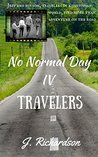 No Normal Day IV: Travelers