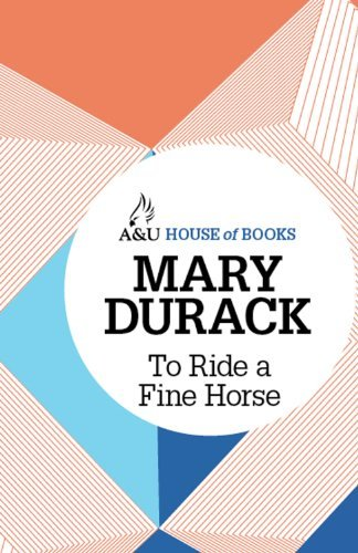 To Ride a Fine Horse (A&u House of Books)