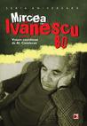 Mircea Ivănescu 80