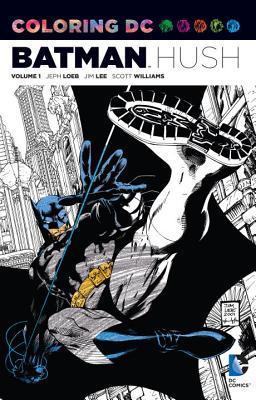 Coloring DC: Batman Hush, Volume 1 (DC Comics Coloring Book: Batman Hush, #1)