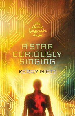 A star curiously singing darktrench saga 1 by kerry nietz 29155860 fandeluxe Gallery