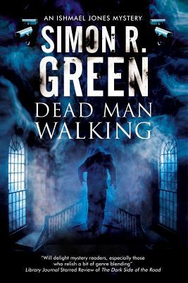 Book Review: Dead Man Walking by Simon R. Green