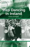 Step Dancing in Ireland by Catherine E. Foley