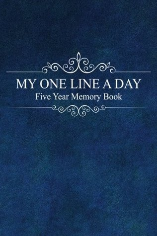 My One Line a Day: Five Year Memory Book: