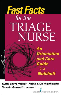 Fast Facts for the Triage Nurse: An Orientation and Care Guide in a Nutshell