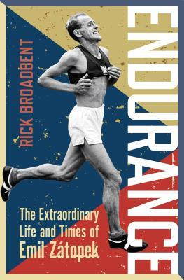 Endurance: The Extraordinary Life and Times of Emil Z�topek