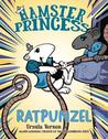 Ratpunzel (Hamster Princess, #3)