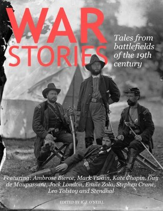 War Stories: Classic Tales from 19th Century Battlefields