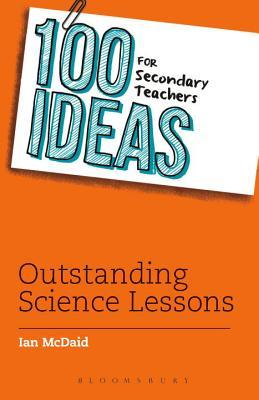 100 Ideas for Secondary Teachers: Outstanding Science Lessons