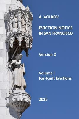 Eviction Notice in San Francisco: Volume I. For-Fault Evictions. Version 2.