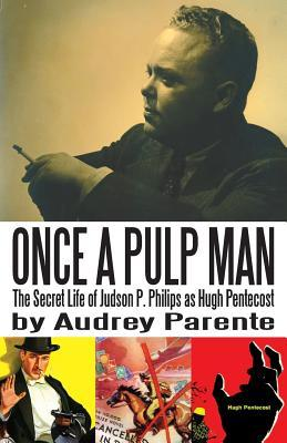 Once a Pulp Man: The Secret Life of Judson P. Philips as Hugh Pentecost