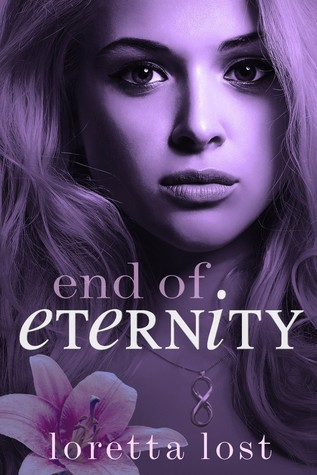 End of Eternity by Loretta Lost