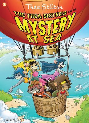 The Thea Sisters and the Mystery at Sea (Thea Stilton Graphic Novels #6)