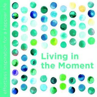 Living in the Moment - Dani DiPirro