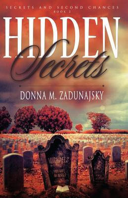 Hidden Secrets by Donna M. Zadunajsky