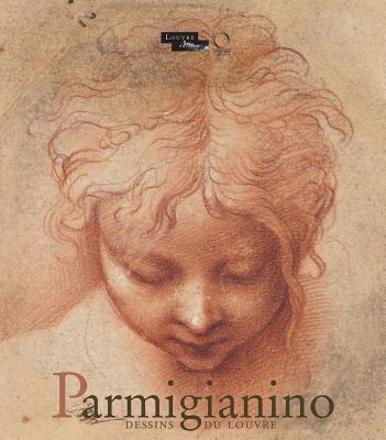 Parmigianino: Dessins Du Louvre